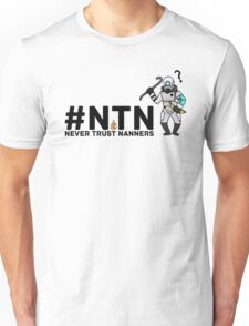 #NTN Never Trust Nanners Unisex T-Shirt