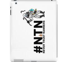 #NTN Never Trust Nanners iPad Case/Skin