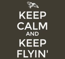 Keep Calm and Keep Flyin' by tyvansant