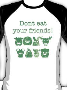 Don't Eat Your Friends T-Shirt