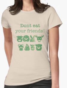 Don't Eat Your Friends Womens Fitted T-Shirt