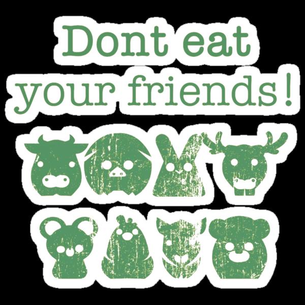 Don't Eat Your Friends by mindofpeace
