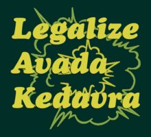 LEGALIZE AVADA KEDAVRA by RecycleBin
