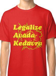 LEGALIZE AVADA KEDAVRA Classic T-Shirt