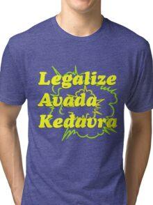 LEGALIZE AVADA KEDAVRA Tri-blend T-Shirt