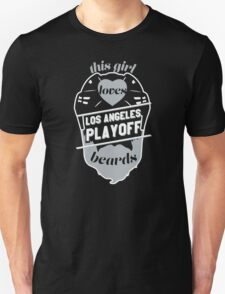 This Girl Loves LOS ANGELES Playoff Beards! Unisex T-Shirt