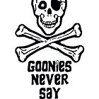 Goonies Never Say Die ( Cards & Posters & Prints ) by PopCultFanatics