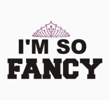 I'M SO FANCY by Chloe Hebert