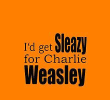 Sleazy for Charlie Weasley by charliesundies