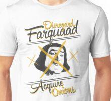 Disregard Farquaad, Acquire Onions. Unisex T-Shirt