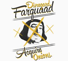 Disregard Farquaad, Acquire Onions. Unisex T-Shirt