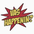 Vas Happenin? Zap! by Jean Marie Fuentes