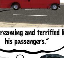 Bob Monkhouse: Terrified Passengers Quote Sticker