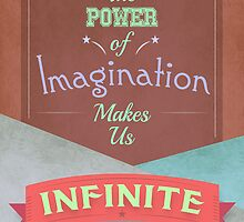 The Power Of Imagination Makes Us Infinite by Xeyph