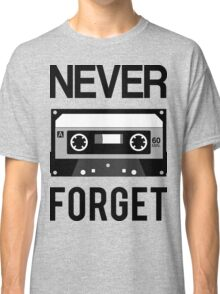 NEVER FORGET Cassette - Silicon Valley Parody with Tape Drawing Classic T-Shirt