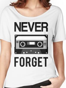 NEVER FORGET Cassette - Silicon Valley Parody with Tape Drawing Women's Relaxed Fit T-Shirt