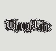 Thug Life 2.  by RussellK99