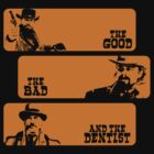 The Good The Bad and The Dentist by Pierpazzo89