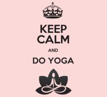 Keep Calm and do Yoga (Black) by Félix Croteau