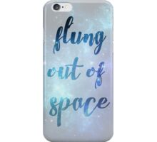 Flung Out of Space iPhone Case/Skin
