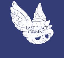 Last Place is Coming Unisex T-Shirt