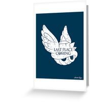 Last Place is Coming Greeting Card