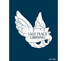 Last Place is Coming Photographic Print