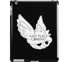 Last Place is Coming iPad Case/Skin