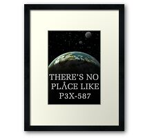 There's no place like... Framed Print