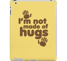 I'm not made of HUGS iPad Case/Skin
