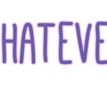 Whatever #2 Sticker