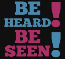 BE SEEN BE HEARD! Kids Clothes