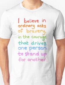 Ordinary Acts of Bravery - Divergent Quote  Unisex T-Shirt