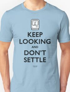 Keep Looking And Don't Settle (Colour) T-Shirt