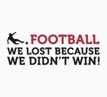 Football - We Lost by artpolitic