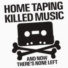 Home Taping Killed Music by luciendark