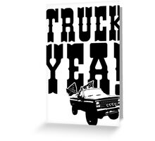 Truck Yeah! Greeting Card