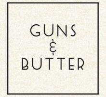 Guns and Butter (Guns or Butter Parody) by FreshThreadShop
