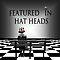 Hat Heads!