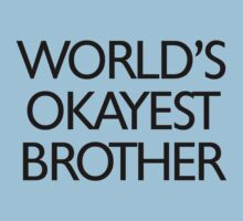 World's okayest brother Kids Tee