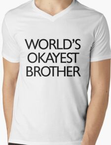 World's okayest brother Mens V-Neck T-Shirt
