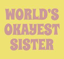 World's okayest sister Baby Tee