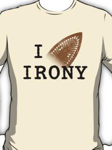 I iron irony T-Shirt