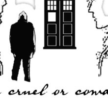 Doctor Who - Never cruel or cowardly Sticker