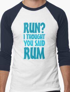 Run? I thought you said rum Men's Baseball ¾ T-Shirt