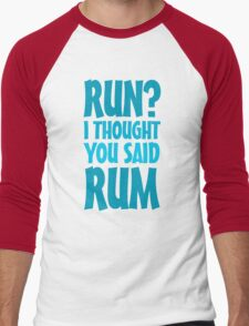 Run? I thought you said rum Men's Baseball ¾ T-Shirt