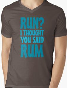 Run? I thought you said rum Mens V-Neck T-Shirt