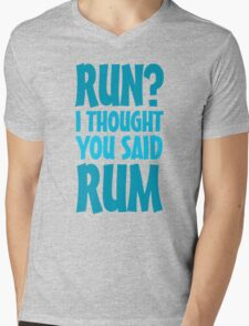 Run? I thought you said rum Mens V-Neck T-Shirt