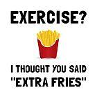 Exercise Extra Fries by AmazingMart