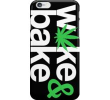 Wake & Bake  iPhone Case/Skin